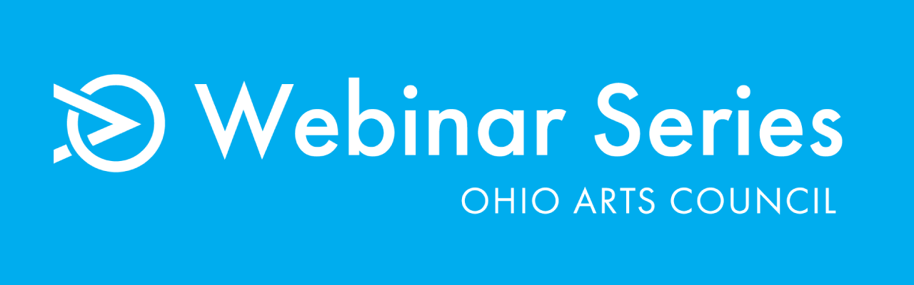White text on a light blue background reads: Ohio Arts Council Webinar Series